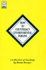 How To Counteract Environmental Poisons - Hanna Kroeger (Paperback) - Product Image