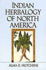 Indian Herbalogy of North America - Alma Hutchens (Paperback) - Product Image
