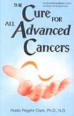 The Cure For All Advanced Cancers - Hulda Clark, Ph.D., N.D. (Paperback) - Product Image
